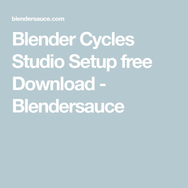 Blender Cycles Studio Setup free Download - Blendersauce | CAD