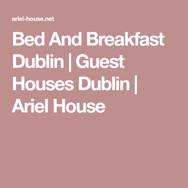Bed And Breakfast Dublin Guest Houses Dublin Ariel House Luxurybeddingbreakfast Guest House Best Bed And Breakfast