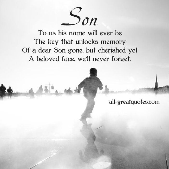 For A Son We Will Never Forget In Loving Memory Quotes Son Quotes Memories Quotes