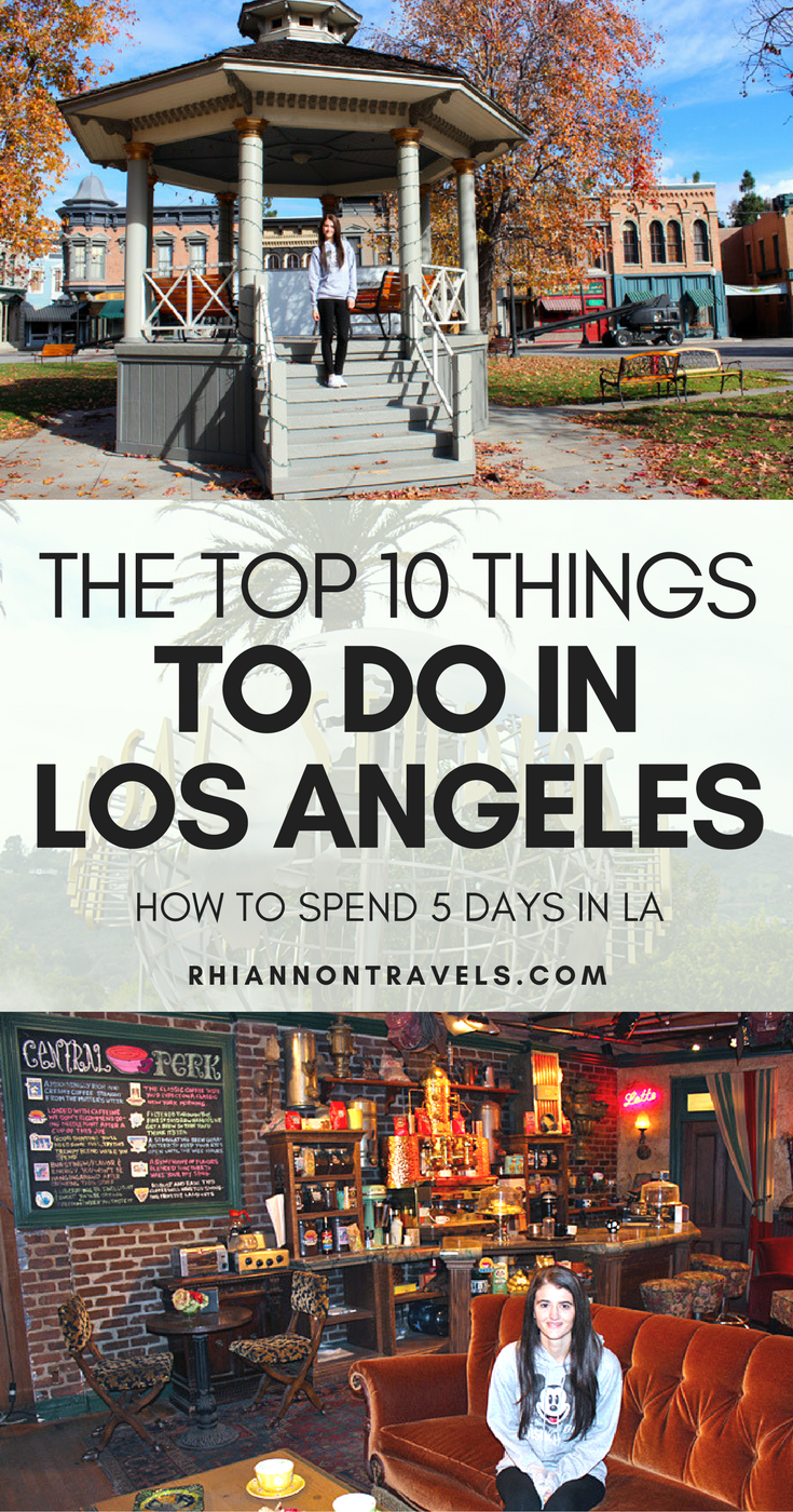 top 10 things to do in los angeles: how to spend 5 days in la | the