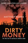 Dirty Money by Matthew Benns - This book reveals that the real dirt lies in the boardrooms of some of Australia's biggest companies. Overseas, Australians like to boast of their green credentials but it is our mining companies who are representing a very different side of Australia to the world. CSPB, part of Wesfarmers buys phosphate from Western Sahara. Exiles claim Australian money is being used to support an oppressive regime and maintain an illegal Moroccan occupation.