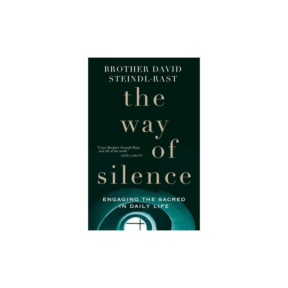 Way Of Silence Engaging The Sacred In Daily Life By David