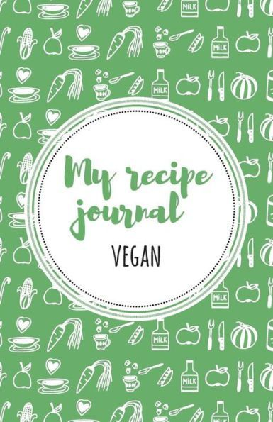 My Recipe Journal (Vegan) Green Recipe journal and Products - recipe journals