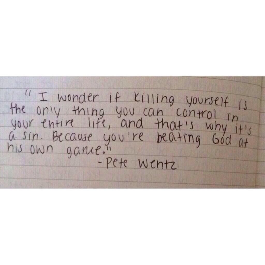 Killing Yourself Quotes I Wonder If Killing Yourself Is The Only Thing You Can Control In