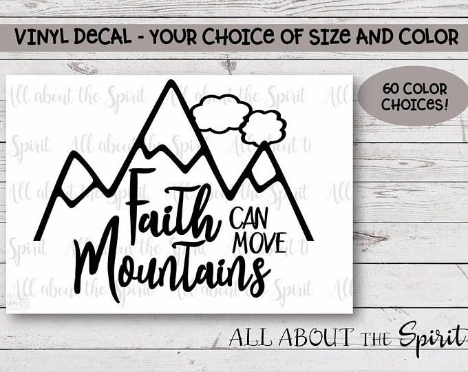 Faith Can Move Mountains Vinyl Decal Yeti Tumblers Sticker Water Bottle Tumbler Wall Computer Journal Free Shipping