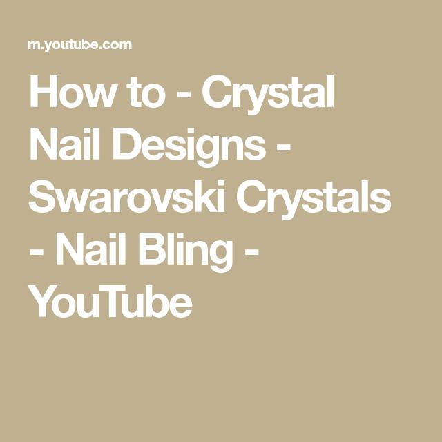 How to - Crystal Nail Designs - Swarovski Crystals - Nail Bling #crystalnails