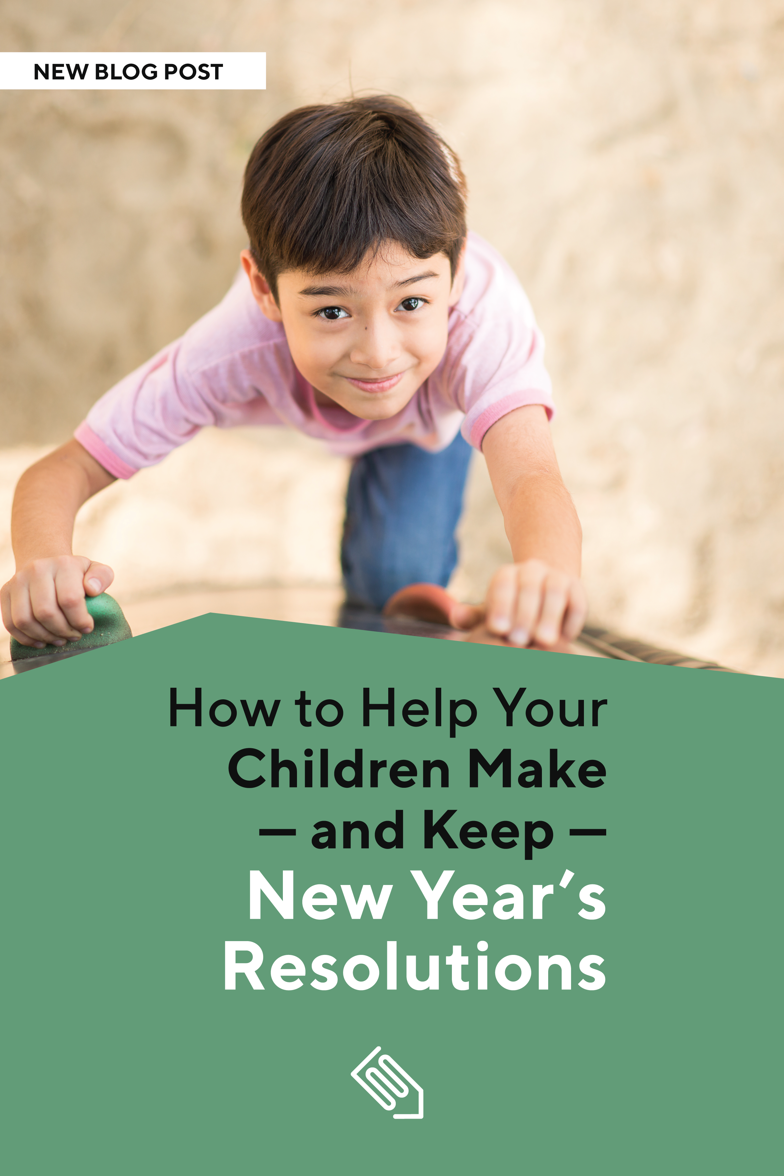 How To Help Your Children Make And Keep New Year S