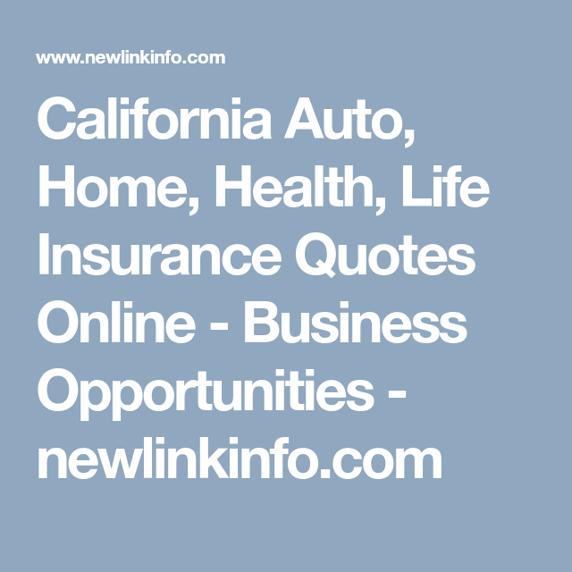 California Auto Home Health Life Insurance Quotes Online Fascinating Life Insurance Quote Online