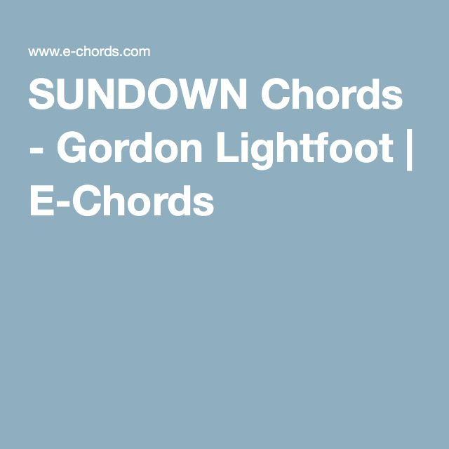 Sundown Chords Gordon Lightfoot E Chords Guitars Pinterest
