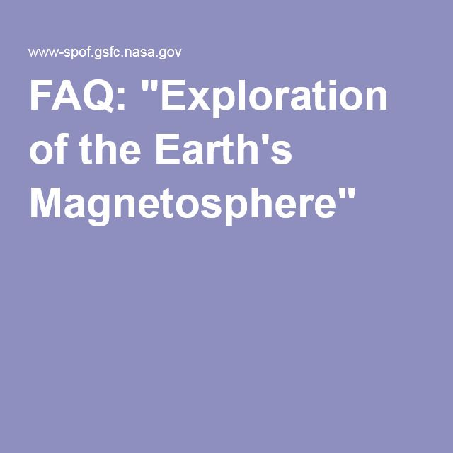 "FAQ: ""Exploration of the Earth's Magnetosphere"""