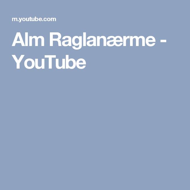 Alm Raglanærme Youtube Sybeskrivelser