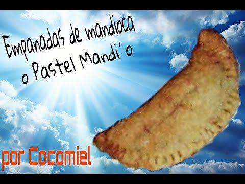 Empanadas de mandioca o Pastel Mandi´o - YouTube