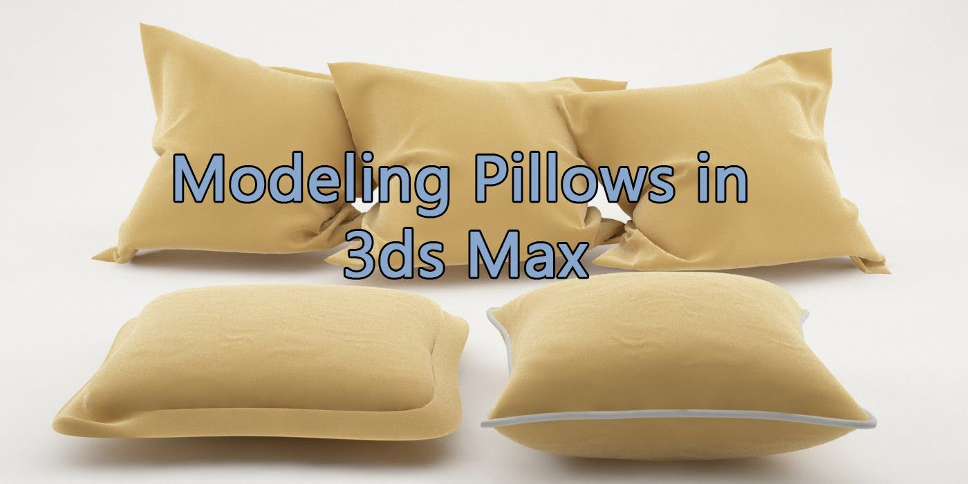 Liked on YouTube: Modeling pillows in 3ds Max (con imágenes