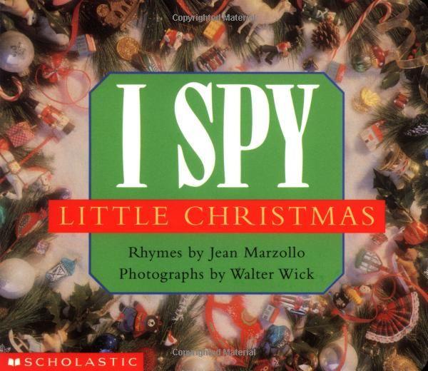 I Spy Little Christmas Jean Marzollo Walter Wick I Spy Little