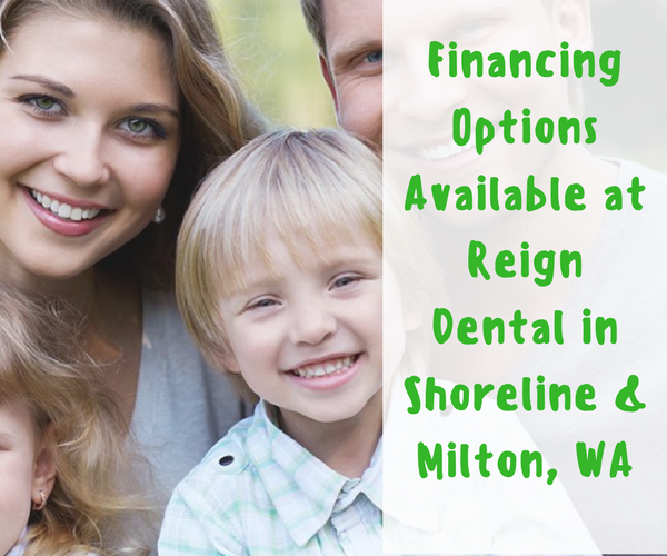 At Reign Dental clinics in Shoreline and Milton, WA, we