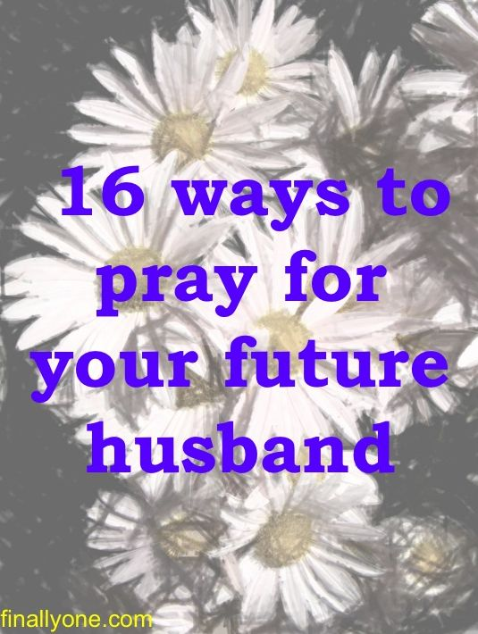16 Ways to Pray for Your Future Husband. You may not know him yet, but preparing him for marriage through prayer is very important!