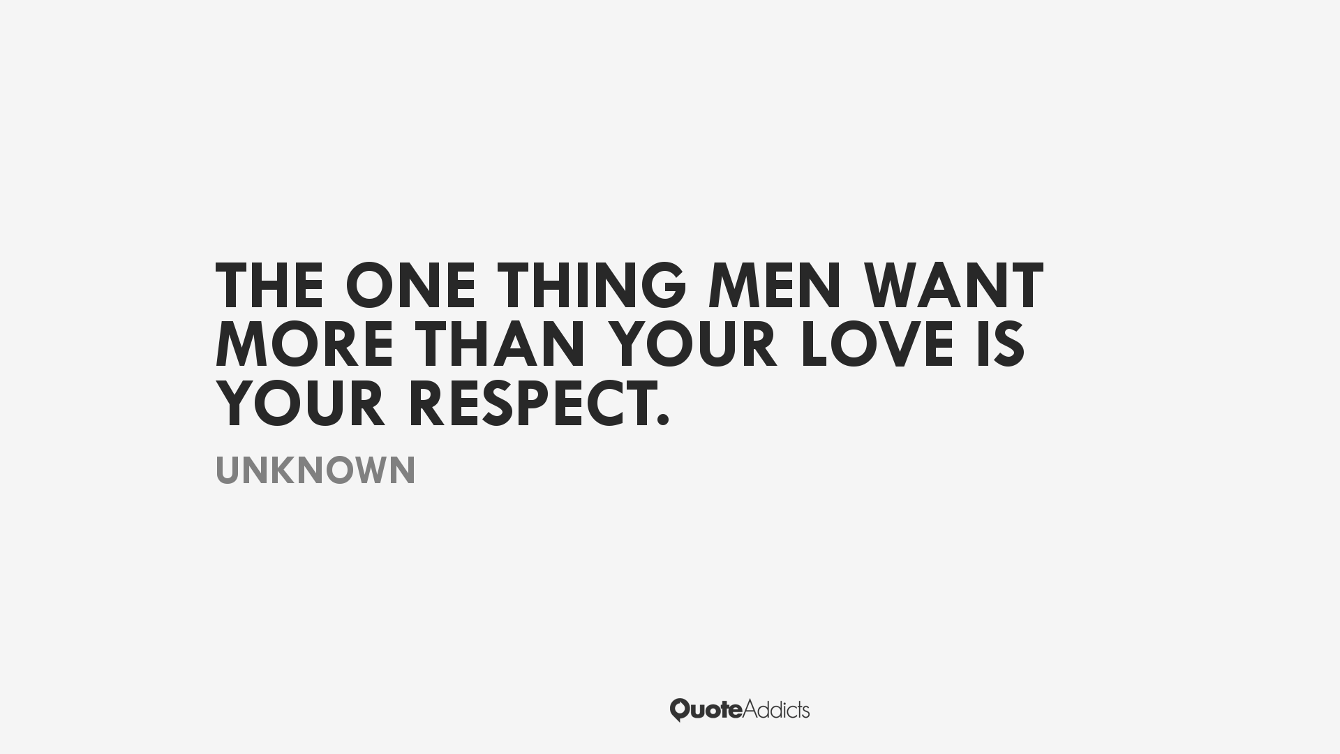 Image result for men want respect more than love