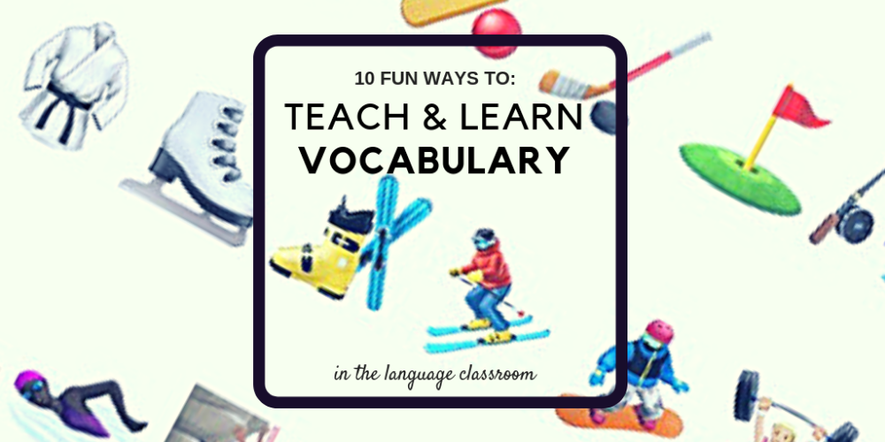 10 Fun Ideas To Teach Vocabulary In Your Classroom