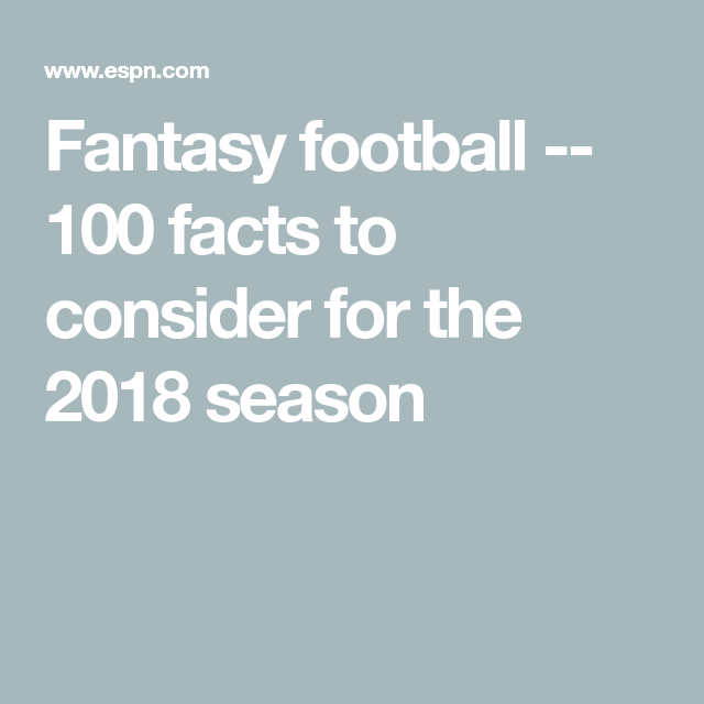 100 Facts For The 2018 Fantasy Football Season Ff 2018 Pinterest