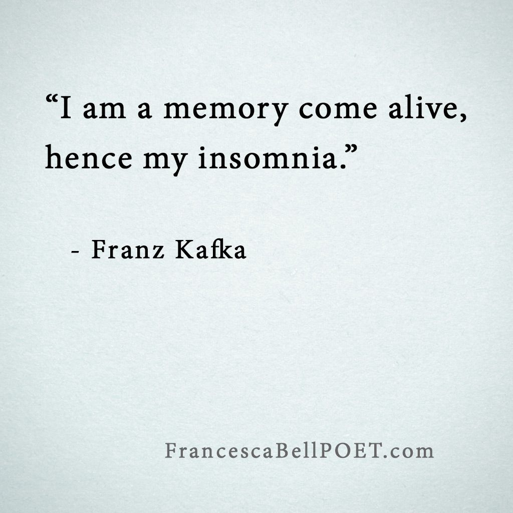 Kafka Quote Meaning Of Life: #Franz Kafka Quote #memories #insomnia