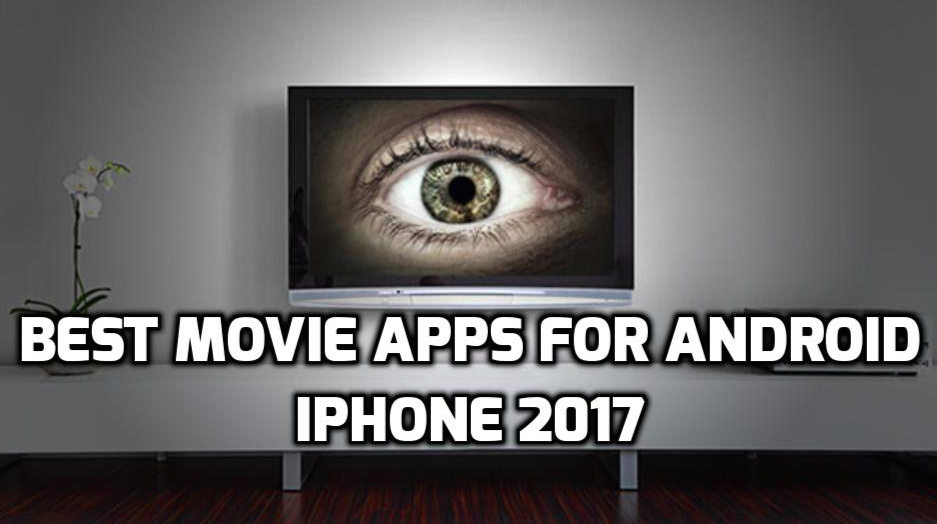 Best Movie Apps for Android iPhone iOS to Watch HD Movies