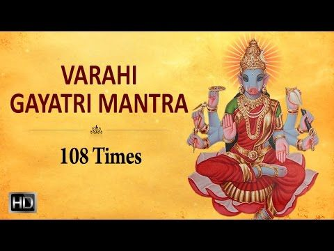 Sri Varahi Gayatri Mantra - 108 Times - Powerful Mantra for Success