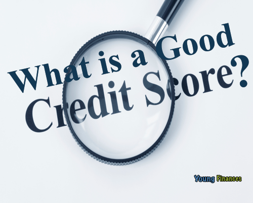What is a Good Credit Score? | Young Finances