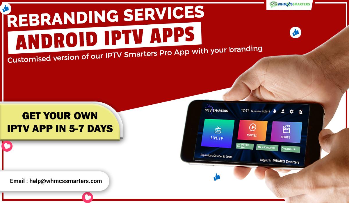 REBRANDING SERVICES ANDROID IPTV APP in 2020 App