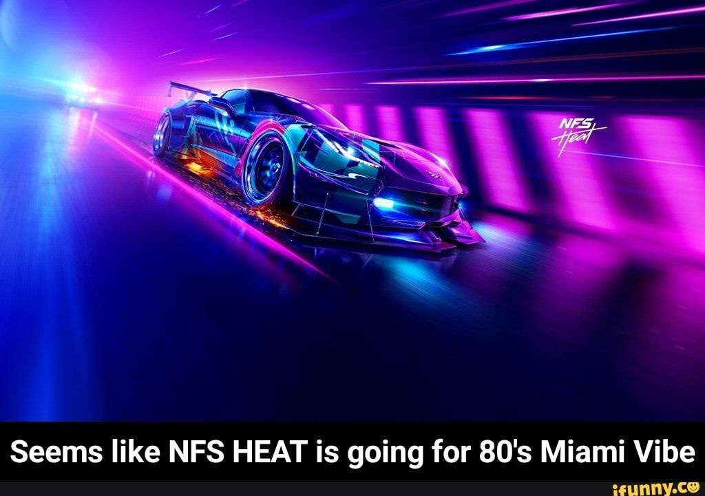 Seems Like Nfs Heat Is Going For 80 S Miami Vibe Seems Like Nfs Heat Is Going For 80 S Miami Vibe Ifunny In 2020 Need For Speed Need For