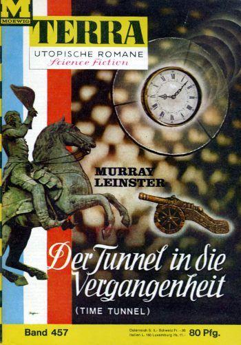 Terra SF 457 Der Tunnel in die Vergangenheit   TIME TUNNEL Murray Leinster  Titelbild 1. Auflage:  Karl Stephan Time Tunnel 1,00