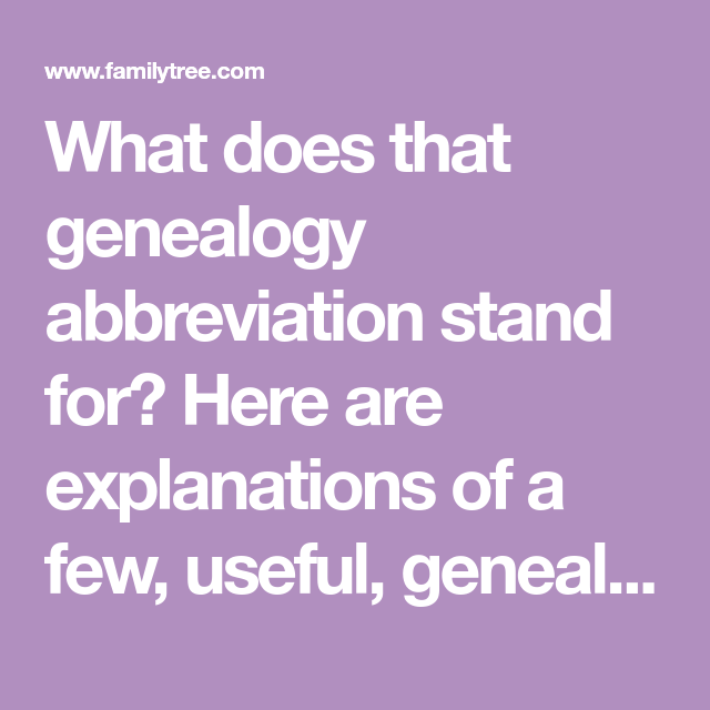 Genealogy Abbreviations You Should Know