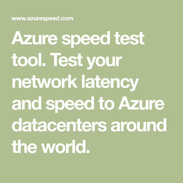 Azure speed test tool  Test your network latency and speed
