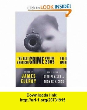 The Best American Crime Writing 2005 (Best American Crime Reporting) (9780060815516) James Ellroy, Otto Penzler, Thomas H. Cook , ISBN-10: 0060815515  , ISBN-13: 978-0060815516 ,  , tutorials , pdf , ebook , torrent , downloads , rapidshare , filesonic , hotfile , megaupload , fileserve