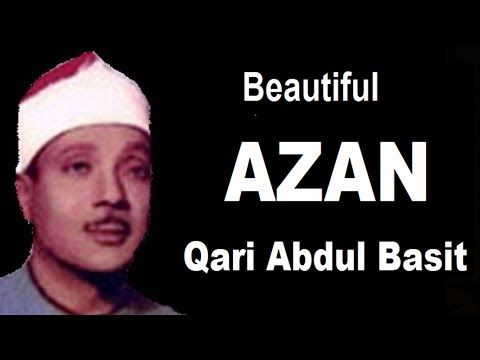 Best Azan in the world beautiful (Qari Abdul Basit) - YouTube