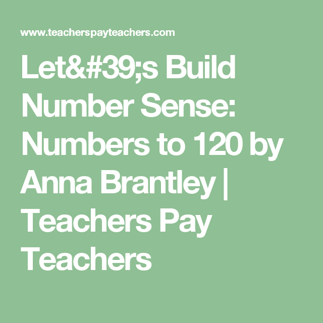 Let's Build Number Sense: Numbers to 120 by Anna Brantley | Teachers Pay Teachers
