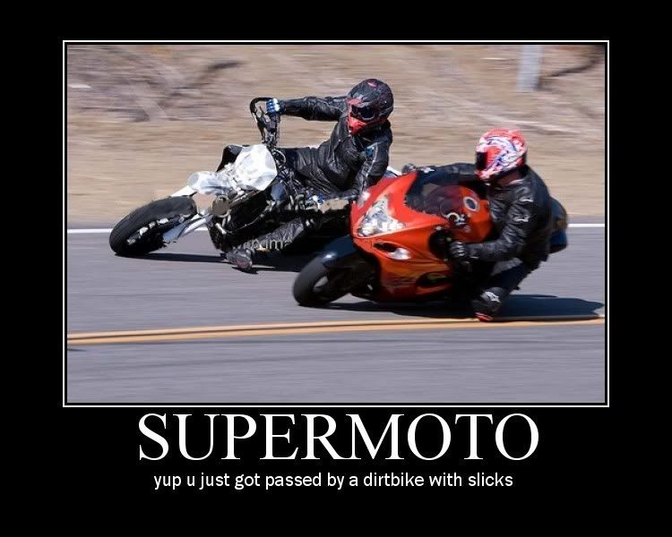 Dirtbike With Slicks Supermoto Motorcycle Humor Dirt Bike Quotes