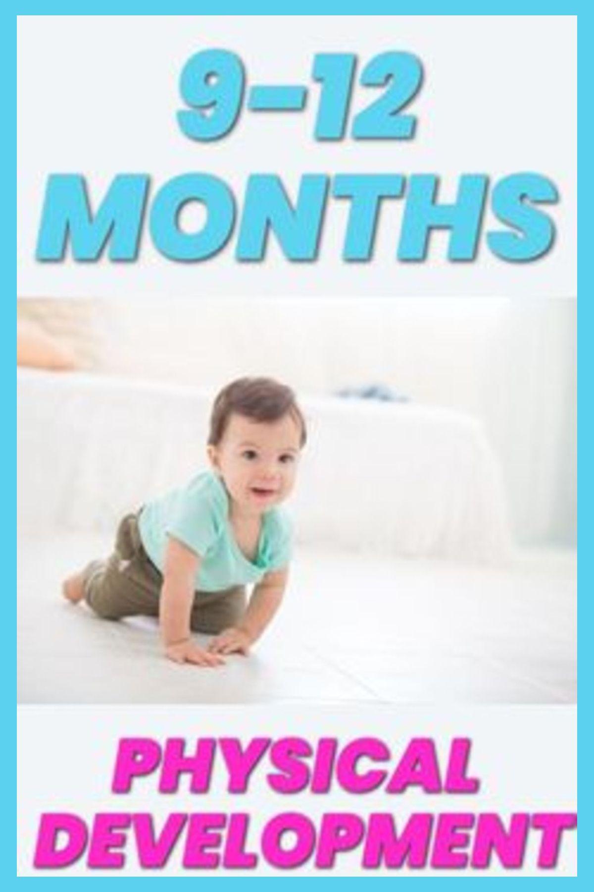 Physical Development 9 12 Months Physical Development Baby Development Activities
