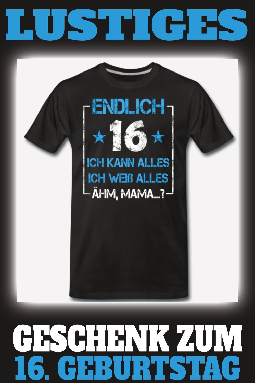 16 Geburtstag 16 Jahre Sechzehn Geschenk Junge Manner Premium T Shirt Geschenk Ideal Geburtstag Junge Geschenke Fur Jungs Geburtstag Mann Lustig