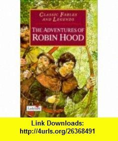 Adventures of Robin Hood Hb (Classic Fables  Legends) (9780721417585) Edward Lear , ISBN-10: 0721417582  , ISBN-13: 978-0721417585 ,  , tutorials , pdf , ebook , torrent , downloads , rapidshare , filesonic , hotfile , megaupload , fileserve