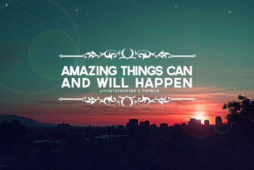 amazing amazing things will happen around you wait