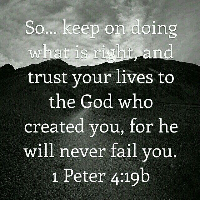 1 Peter 4:19b