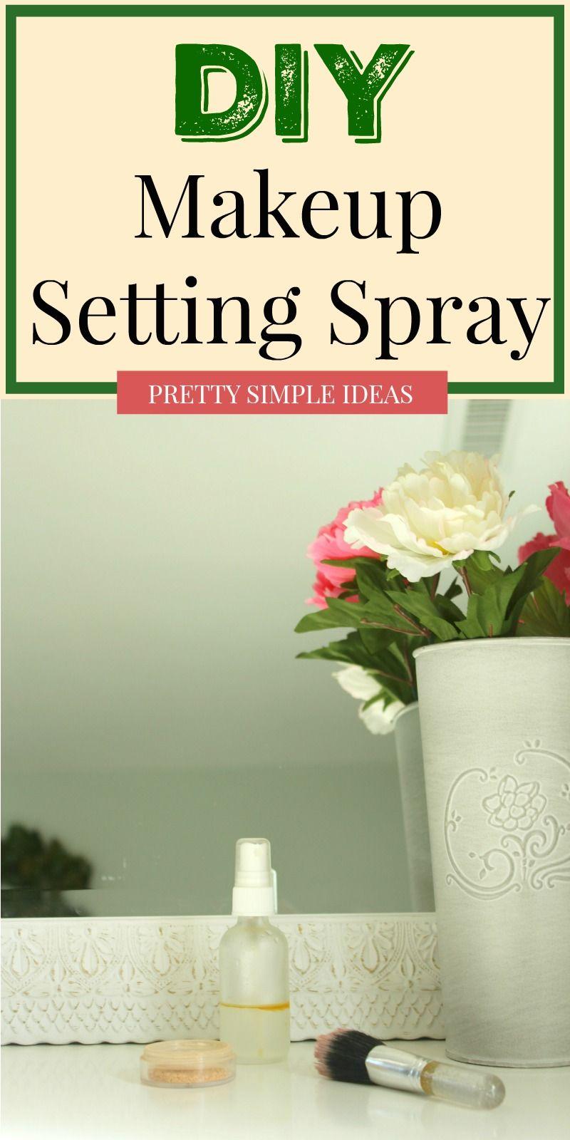 DIY Makeup Setting Spray Diy makeup setting spray