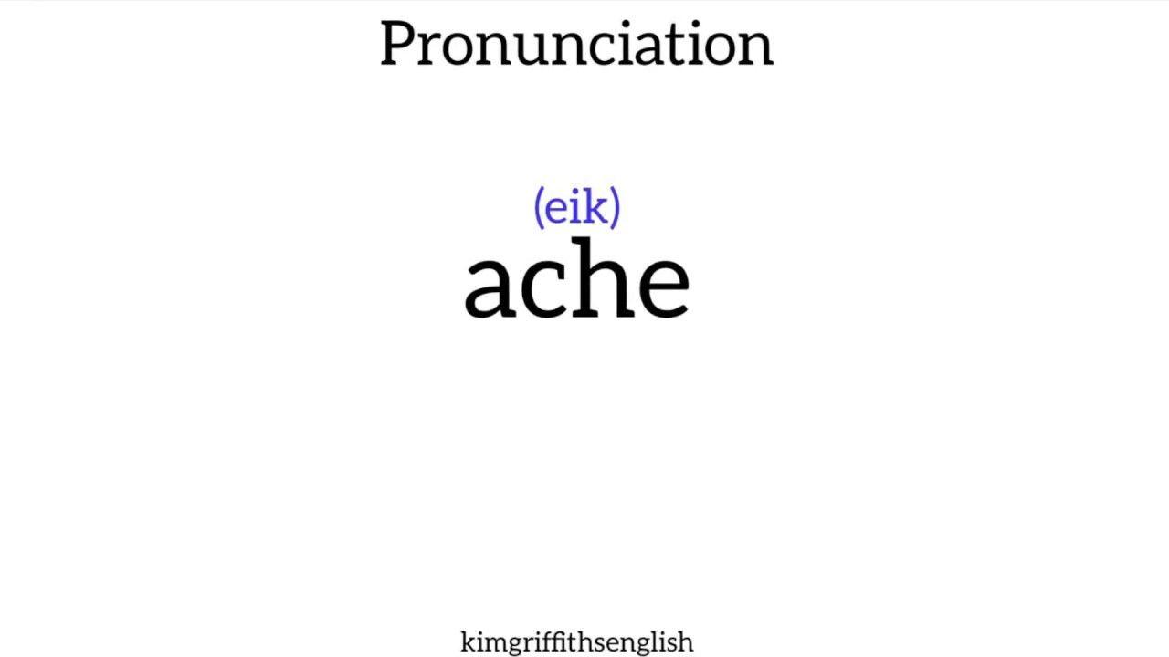 Pronunciation Ache Definition And Examples 1 Minute English Youtube Pronunciation Words Esl Teacher