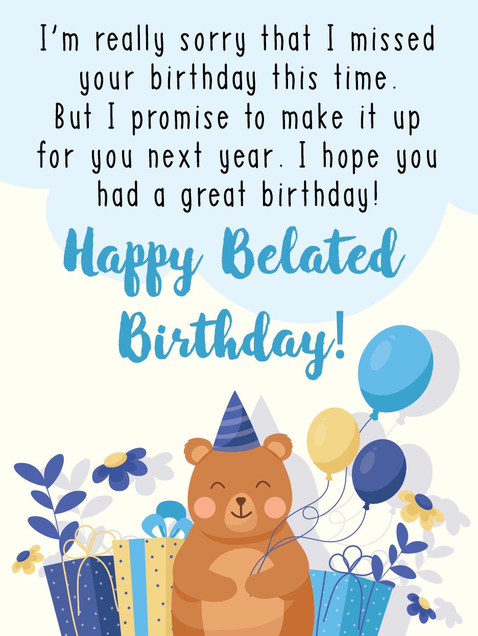 Bear Lated Birthday Happy Belated Birthday Cards Birthday Greeting Cards By Davia Belated Birthday Card Belated Birthday Happy Belated Birthday