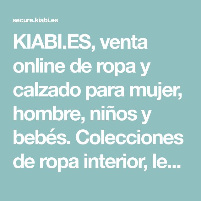 Kiabi Es Venta Online De Ropa Y Calzado Para Mujer Hombre Ninos Y Bebes Colecciones De Ropa Interior Lenceria Venta Ropa Online Ropa Interior Ropa Premama