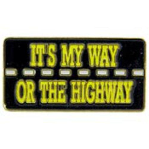 """It's My Way Or The Highway Pin 1"""" by FindingKing. $8.50. This is a new It's My Way Or The Highway Pin 1"""""""