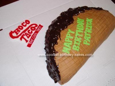 Coolest Taco Birthday Cake Choco Taco Cool Birthday Cakes Homemade Tacos