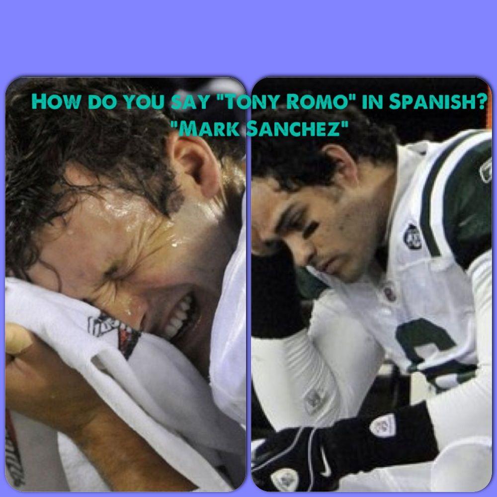 How do you say Tony Romo in Spanish? Mark Sanchez