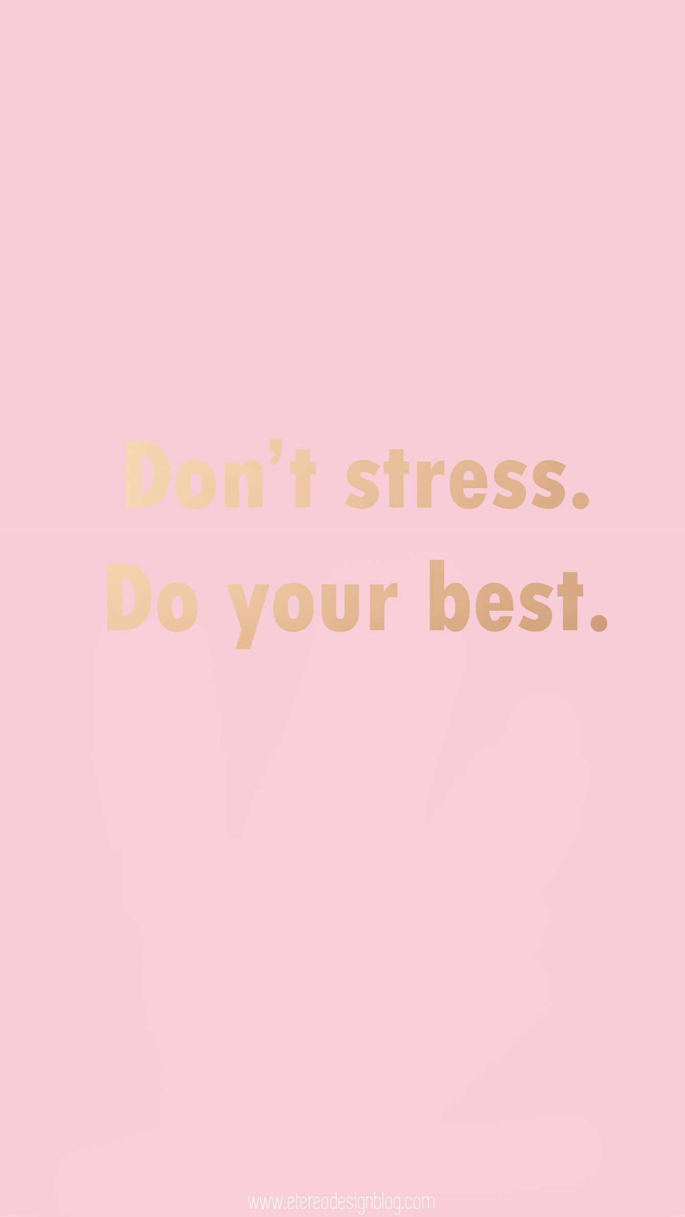 Iphone Wallpaper Screensaver Background Don T Stress Do Your Best Motivation Simple Iphone Wallpaper Iphone Wallpaper Wallpaper Quotes