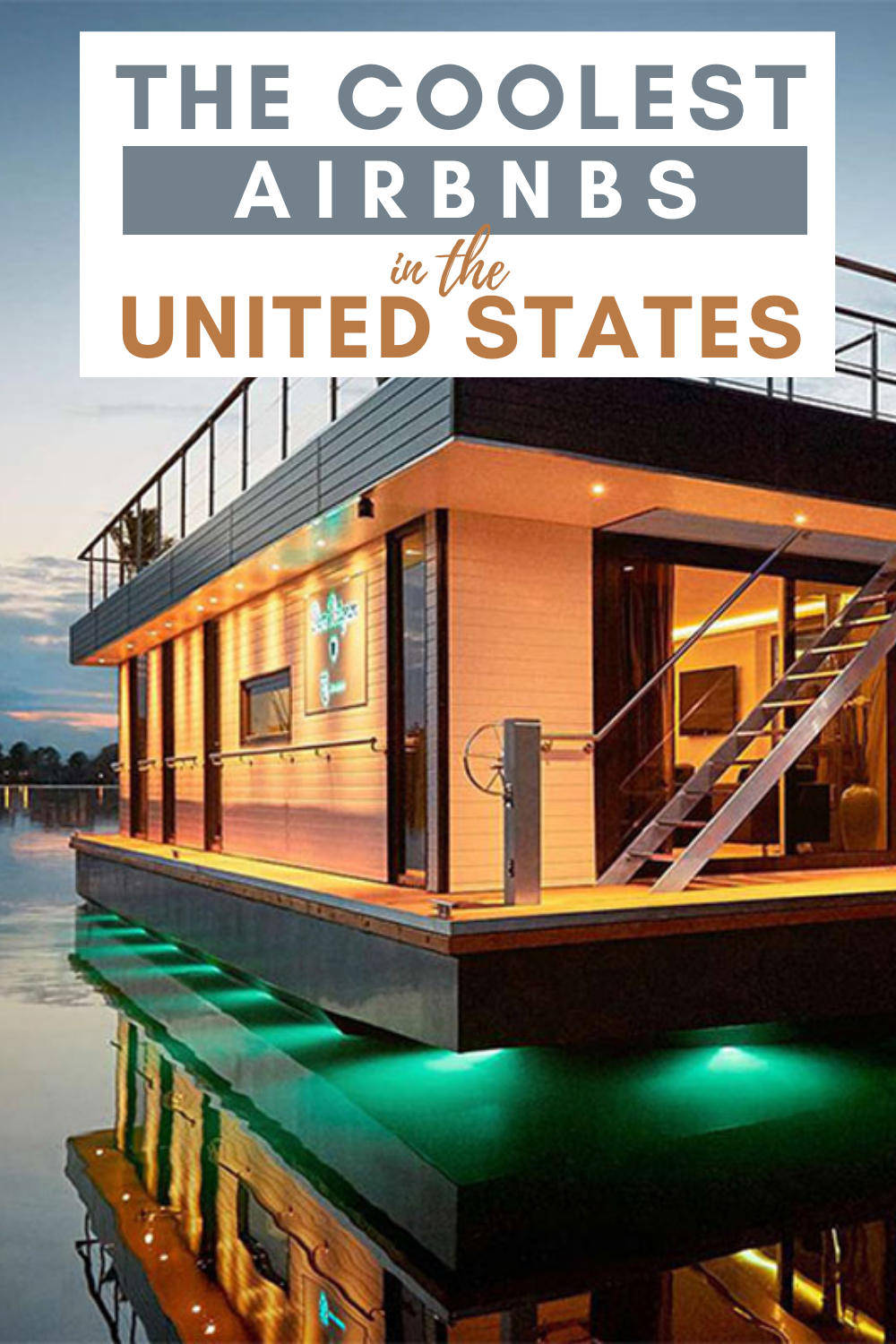 The Coolest Airbnbs In The United States You Must